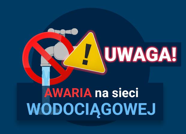 Informacja o awarii - sieć wodociągowa