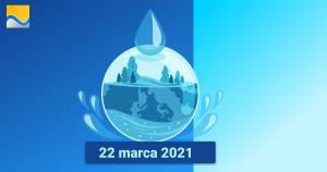Już 22 marca obchodzimy Światowy Dzień Wody