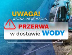 UWAGA! Przerwa w dostawie wody - Ligota ul. Księża Grobel