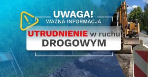 Komunikat dla Mieszkańców: Czechowice-Dziedzice – ul. Lipowska